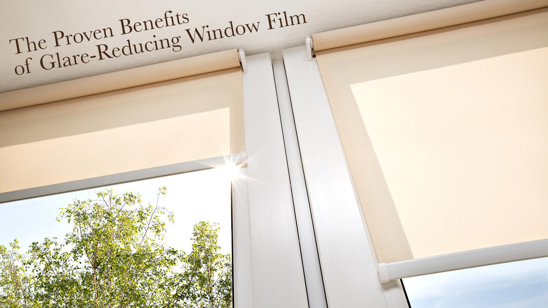 The Proven Benefits of Glare-Reducing Window Film
