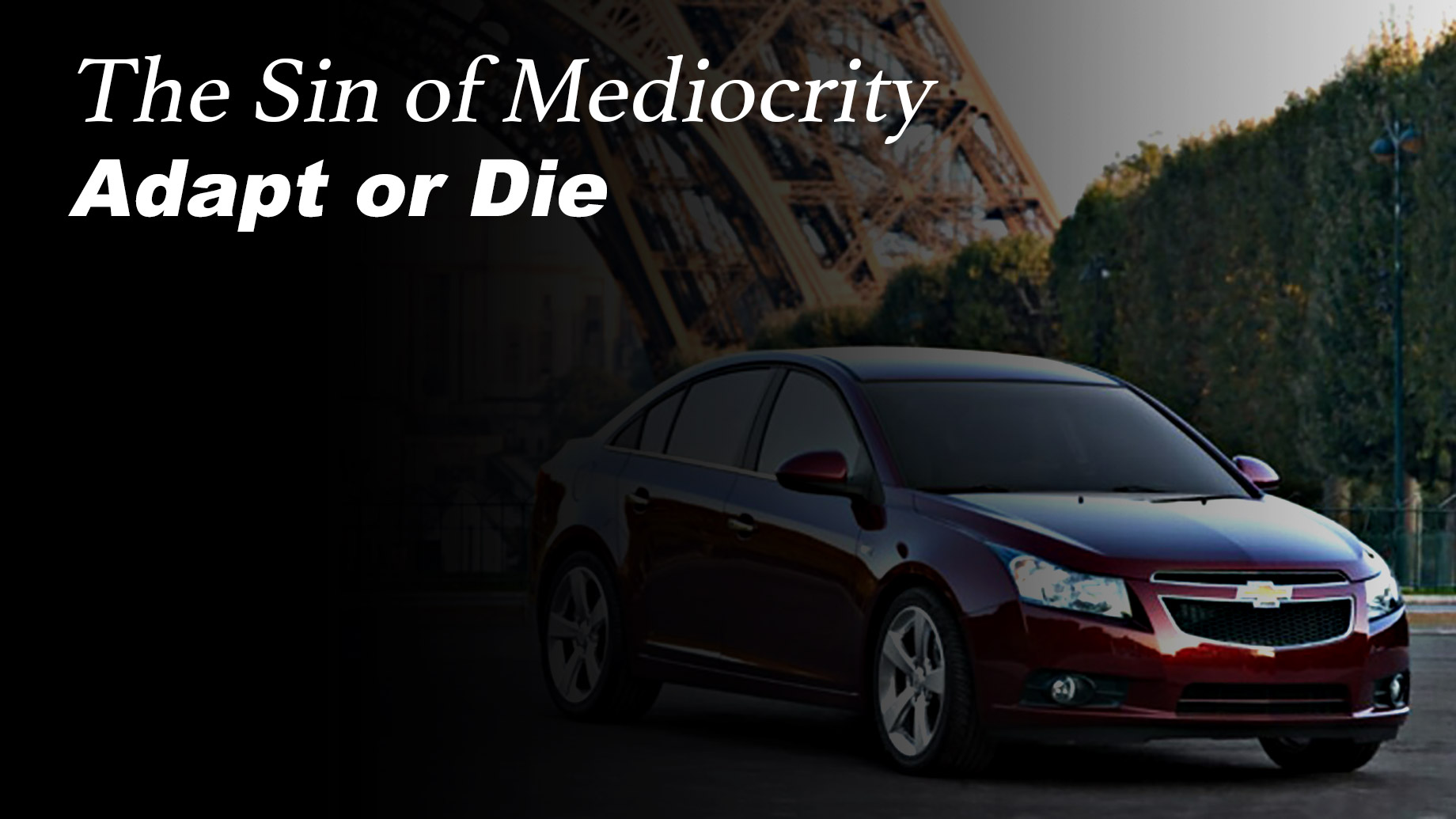 The Sin of Mediocrity - Adapt or Die