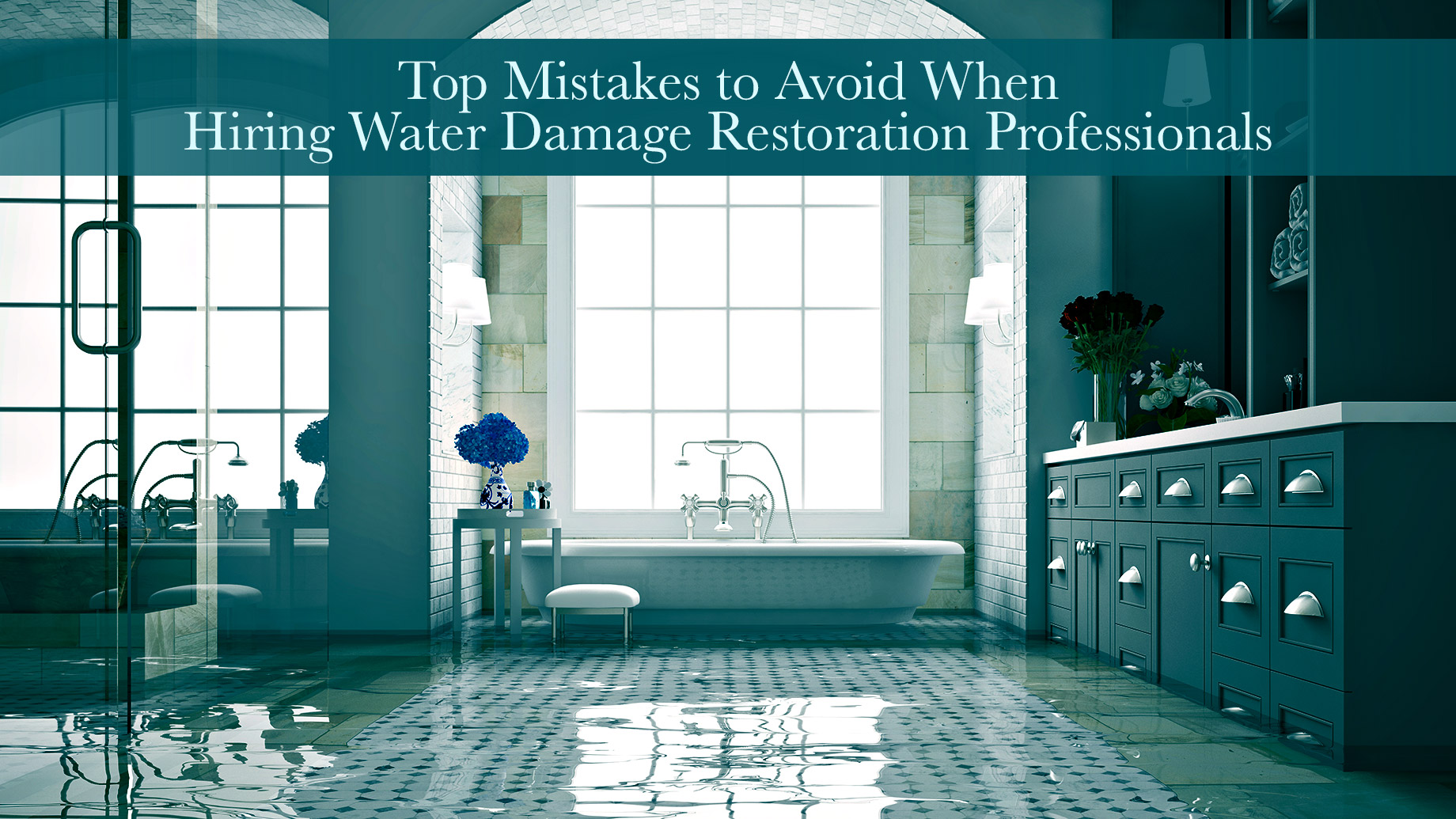 Top Mistakes to Avoid When Hiring Water Damage Restoration Professionals