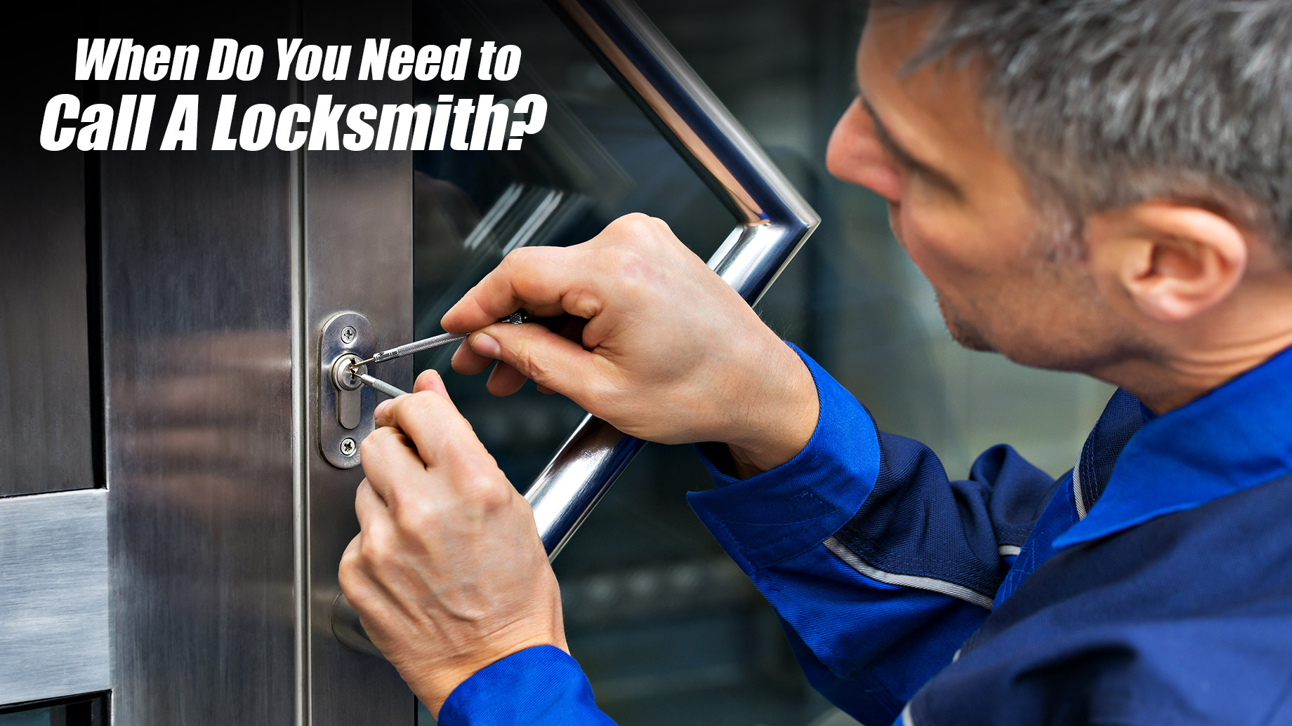 When Do You Need to Call A Locksmith?