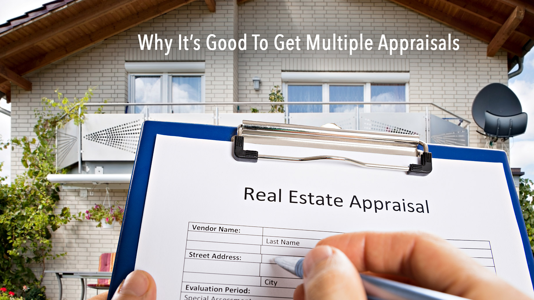 Why It's Good To Get Multiple Appraisals