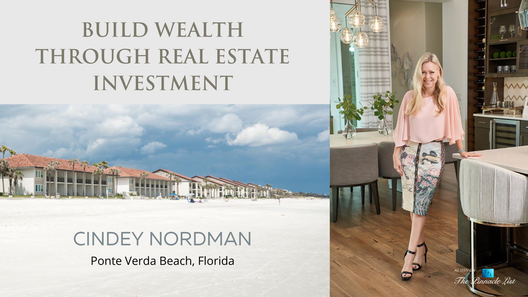 Build Wealth Through Real Estate Investment in Ponte Verda Beach, Florida - Cindey Nordman
