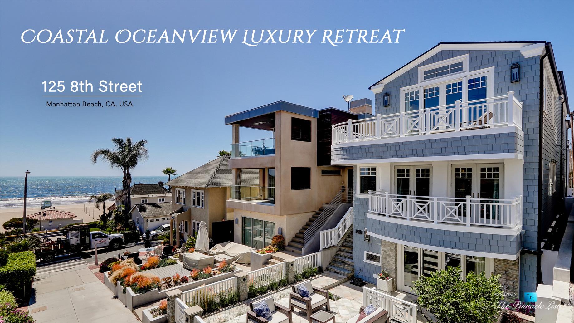 Coastal Oceanview Luxury Retreat - 125 8th St, Manhattan Beach, CA, USA