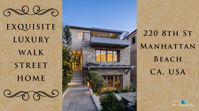 Exquisite Luxury Walk Street Home - 220 8th St, Manhattan Beach, CA, USA