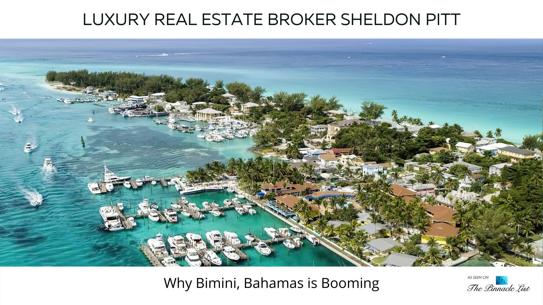 Luxury Real Estate Broker, Sheldon Pitt, Shares Why Bimini, Bahamas is Booming