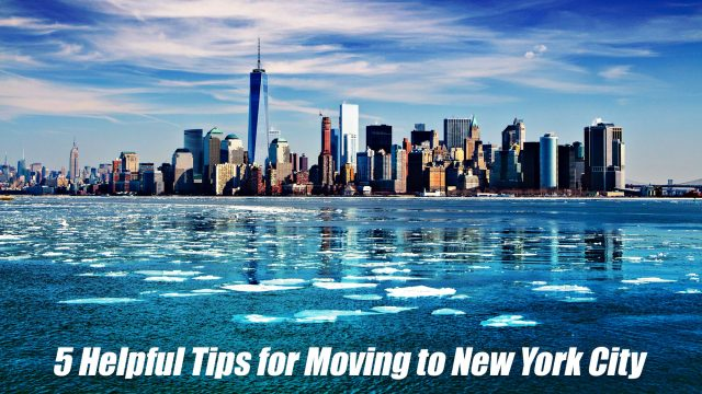 5 Helpful Tips for Moving to New York City