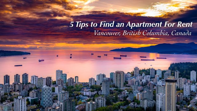 5 Tips to Find an Apartment For Rent in Vancouver, British Columbia, Canada