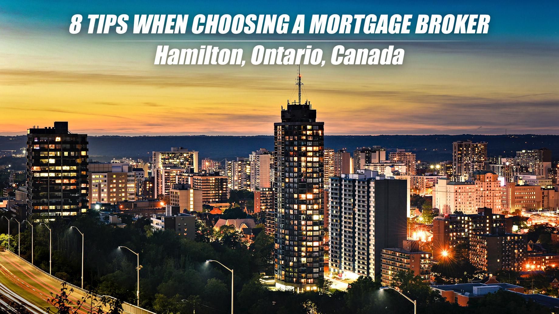 8 Tips When Choosing A Mortgage Broker In Hamilton, Ontario, Canada