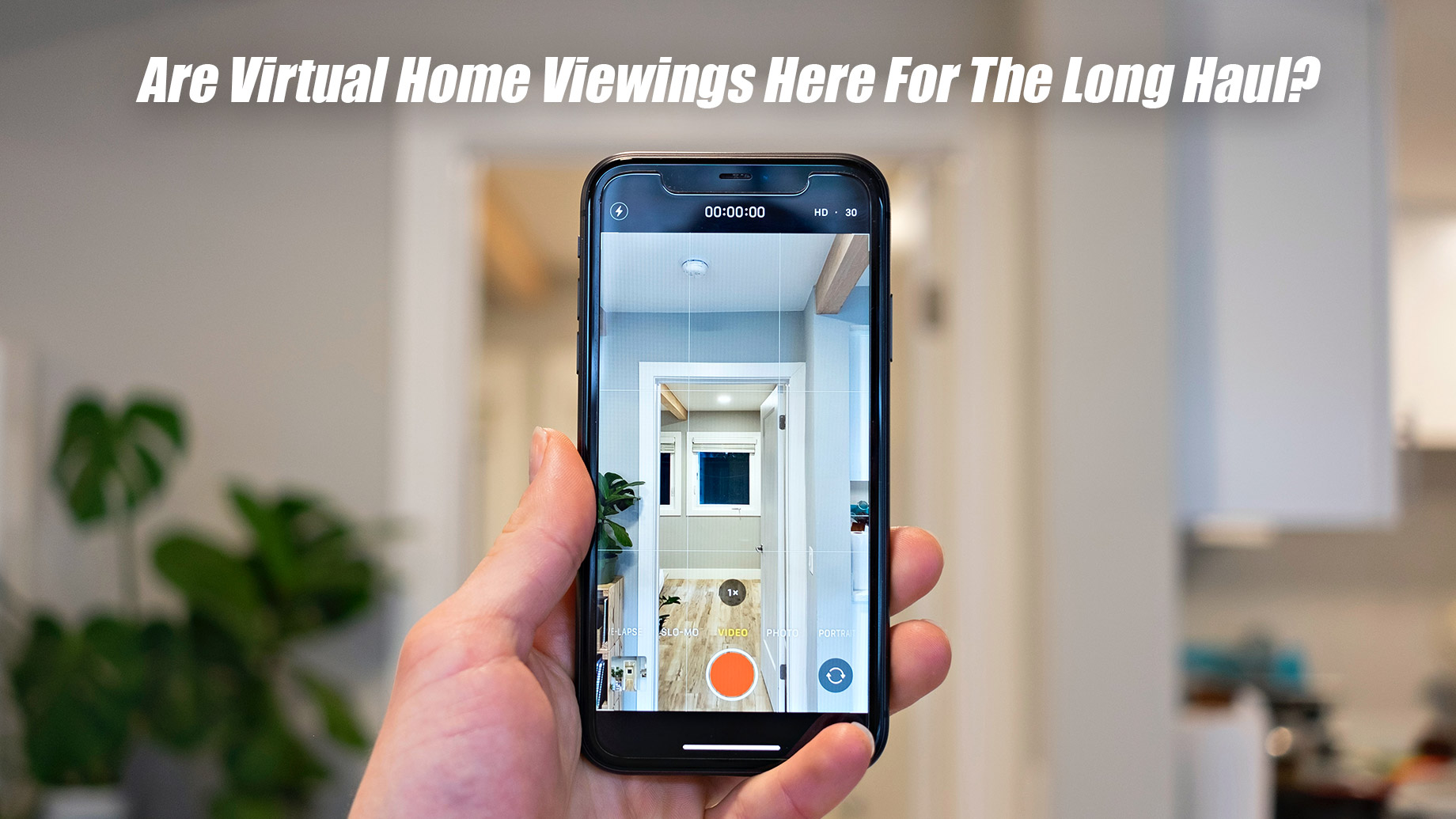 Are Virtual Home Viewings Here For The Long Haul?