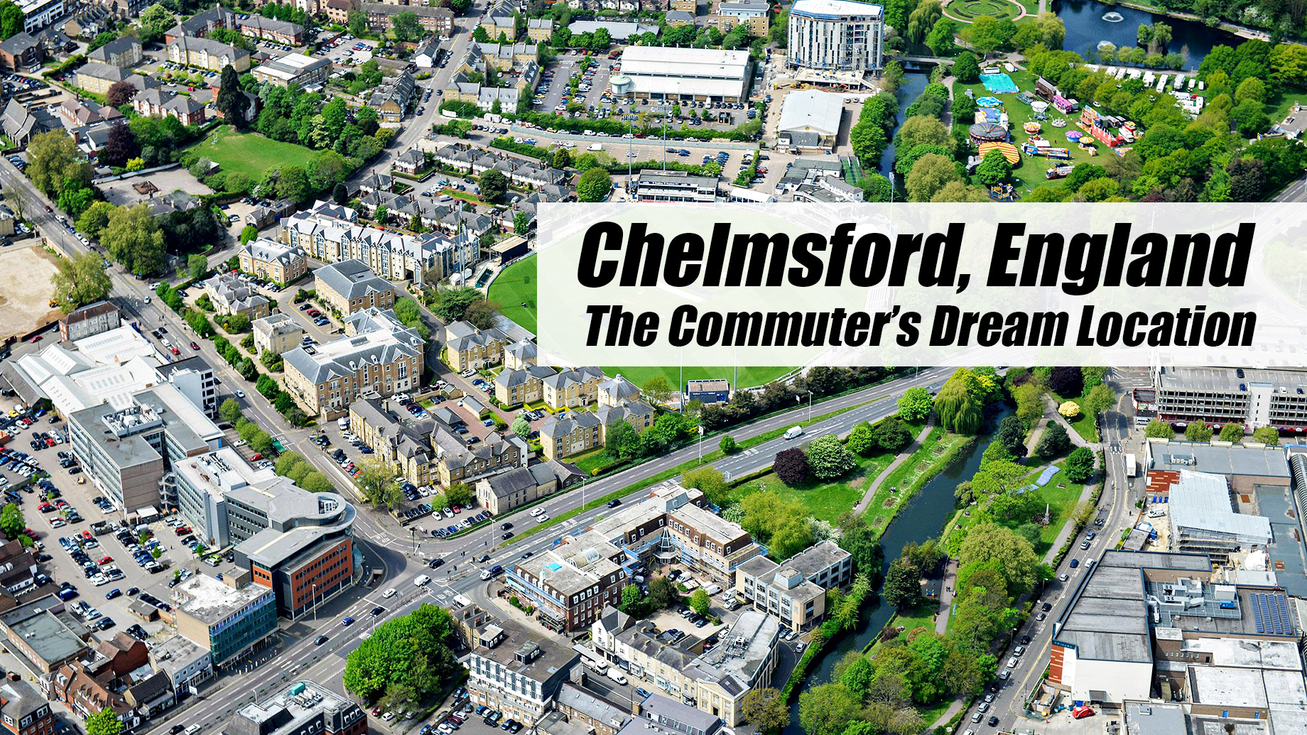Chelmsford, England - The Commuter's Dream Location