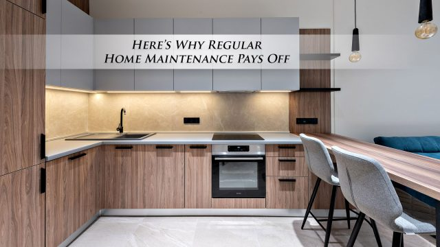 Here's Why Regular Home Maintenance Pays Off