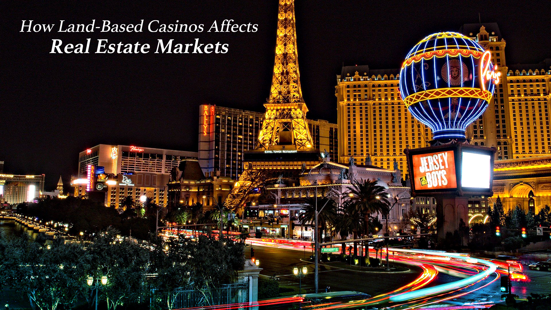 How Land-Based Casinos Affects Real Estate Markets