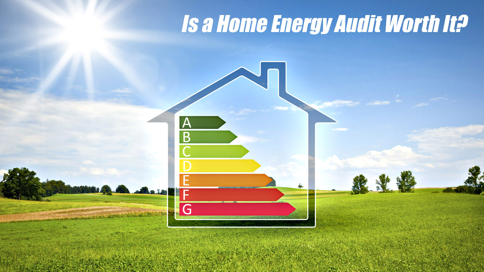 Is a Home Energy Audit Worth It?