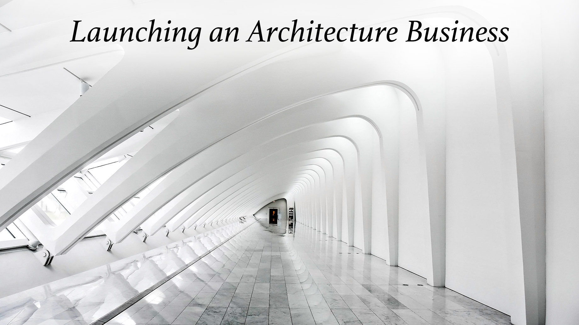Launching an Architecture Business - Our Top Tips