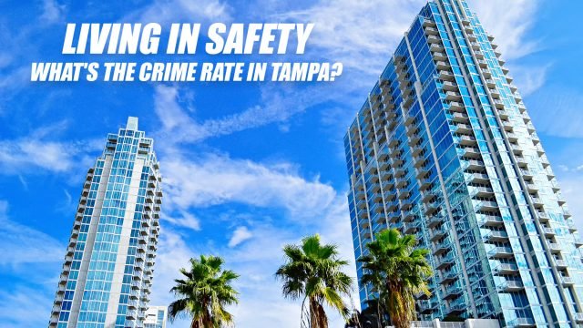 Living in Safety - What's the Crime Rate in Tampa?
