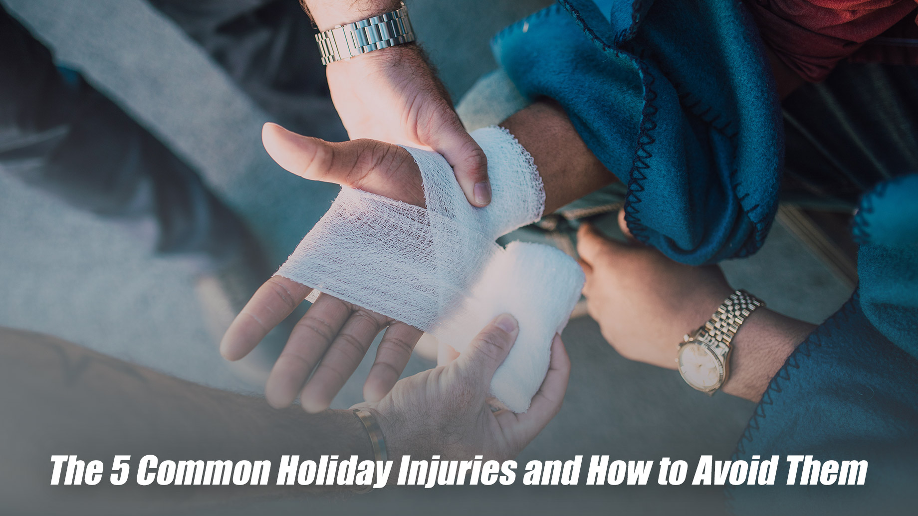 The 5 Common Holiday Injuries and How to Avoid Them