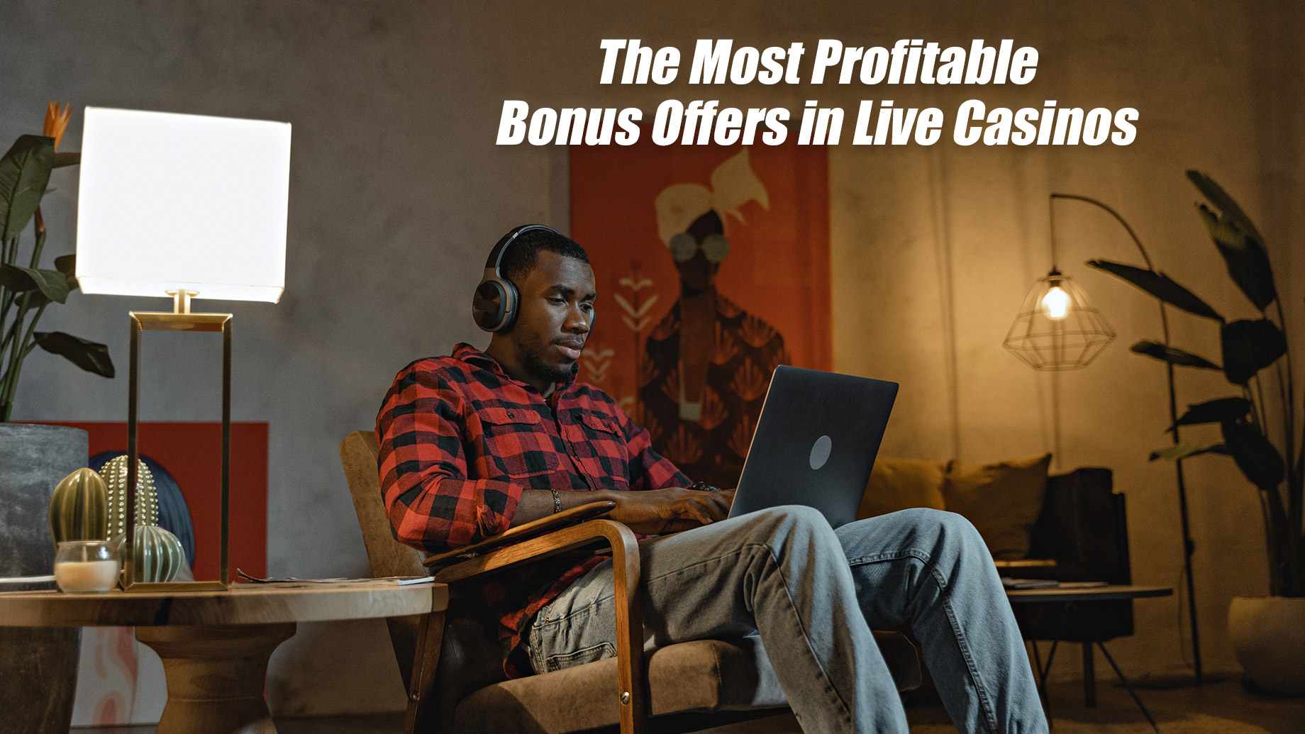 The Most Profitable Bonus Offers in Live Casinos