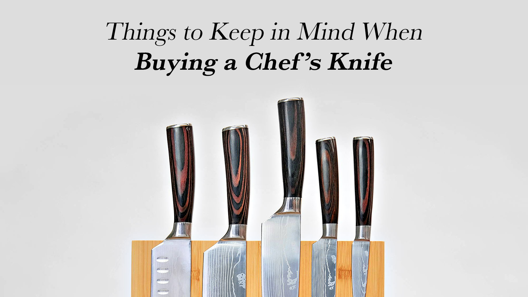 Things to Keep in Mind When Buying a Chef's Knife