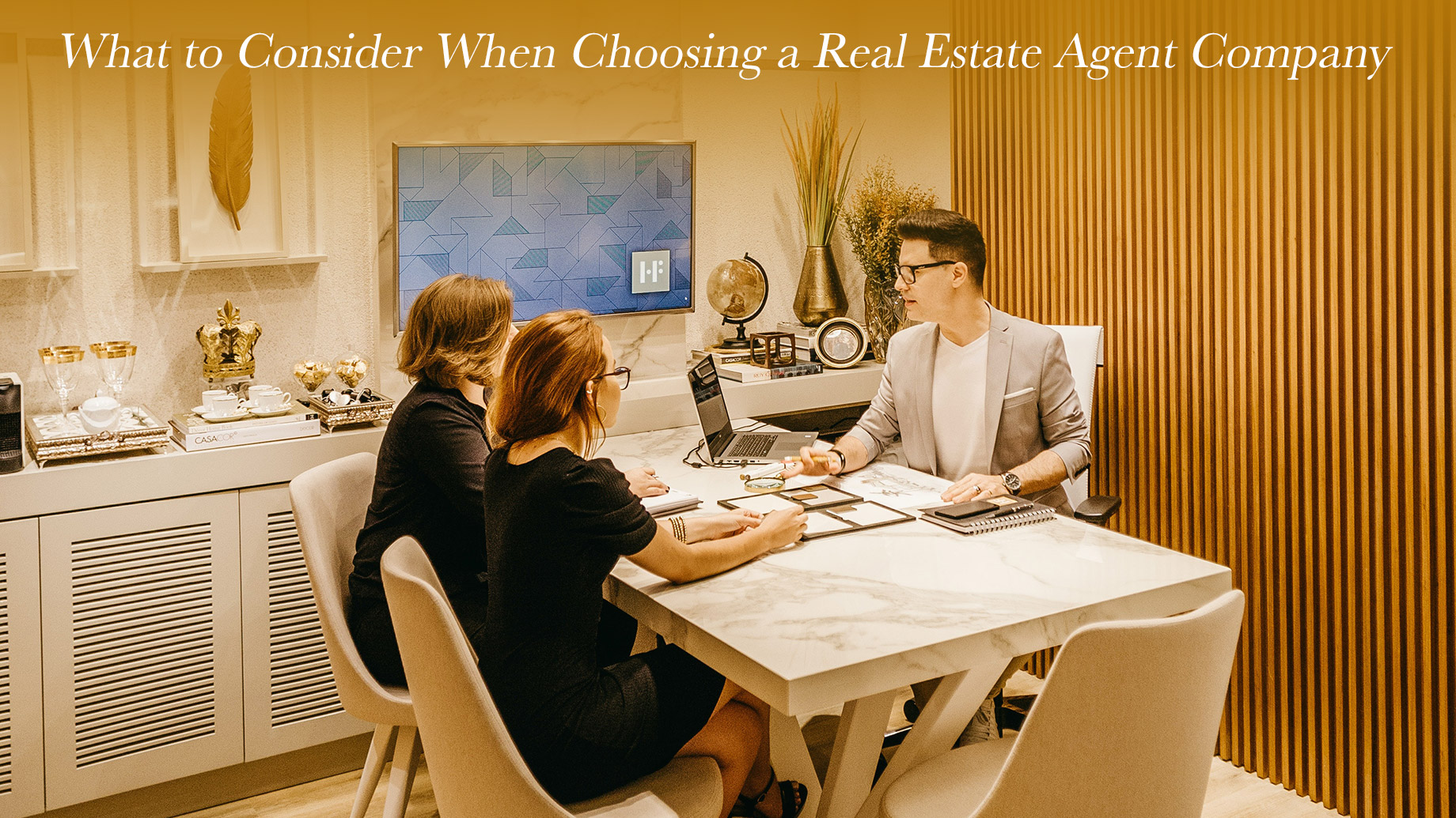 What to Consider When Choosing a Real Estate Agent Company
