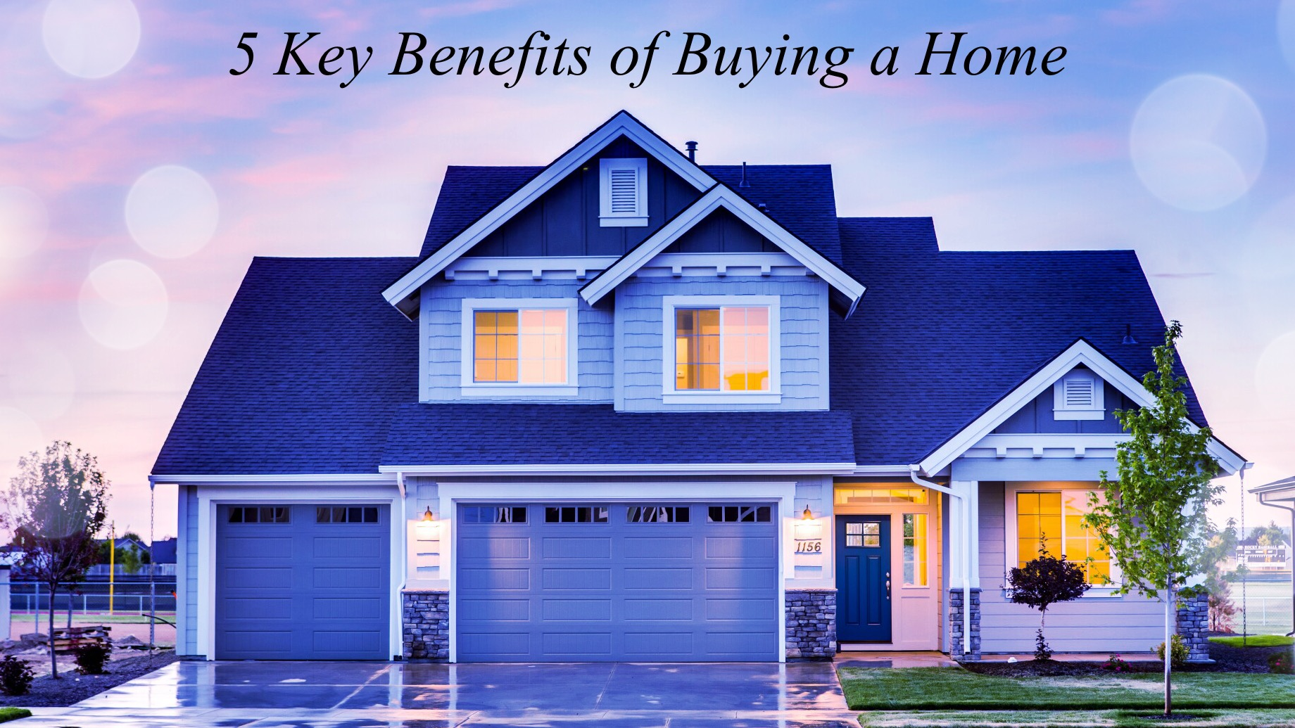 5 Key Benefits of Buying a Home
