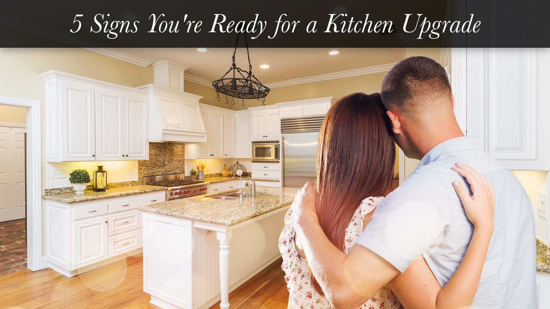5 Signs You're Ready for a Kitchen Upgrade