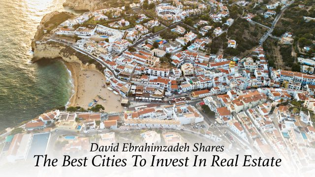 David Ebrahimzadeh Shares The Best Cities To Invest In Real Estate