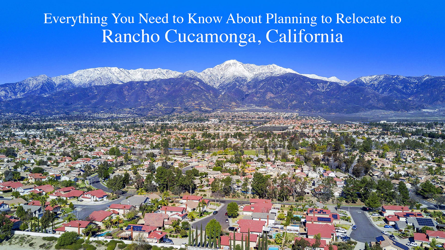 Everything You Need to Know About Planning to Relocate to Rancho Cucamonga, California