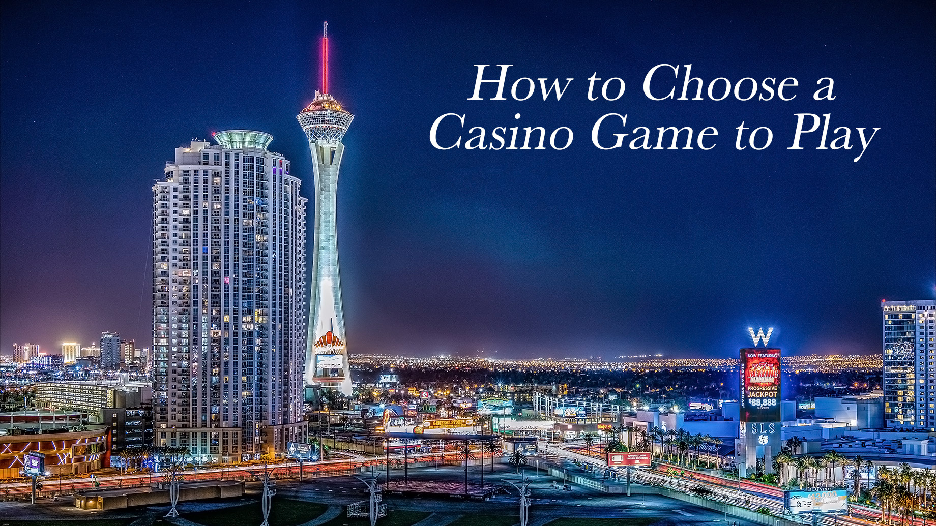 How to Choose a Casino Game to Play