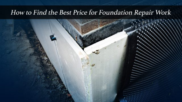 How to Find the Best Price for Foundation Repair Work