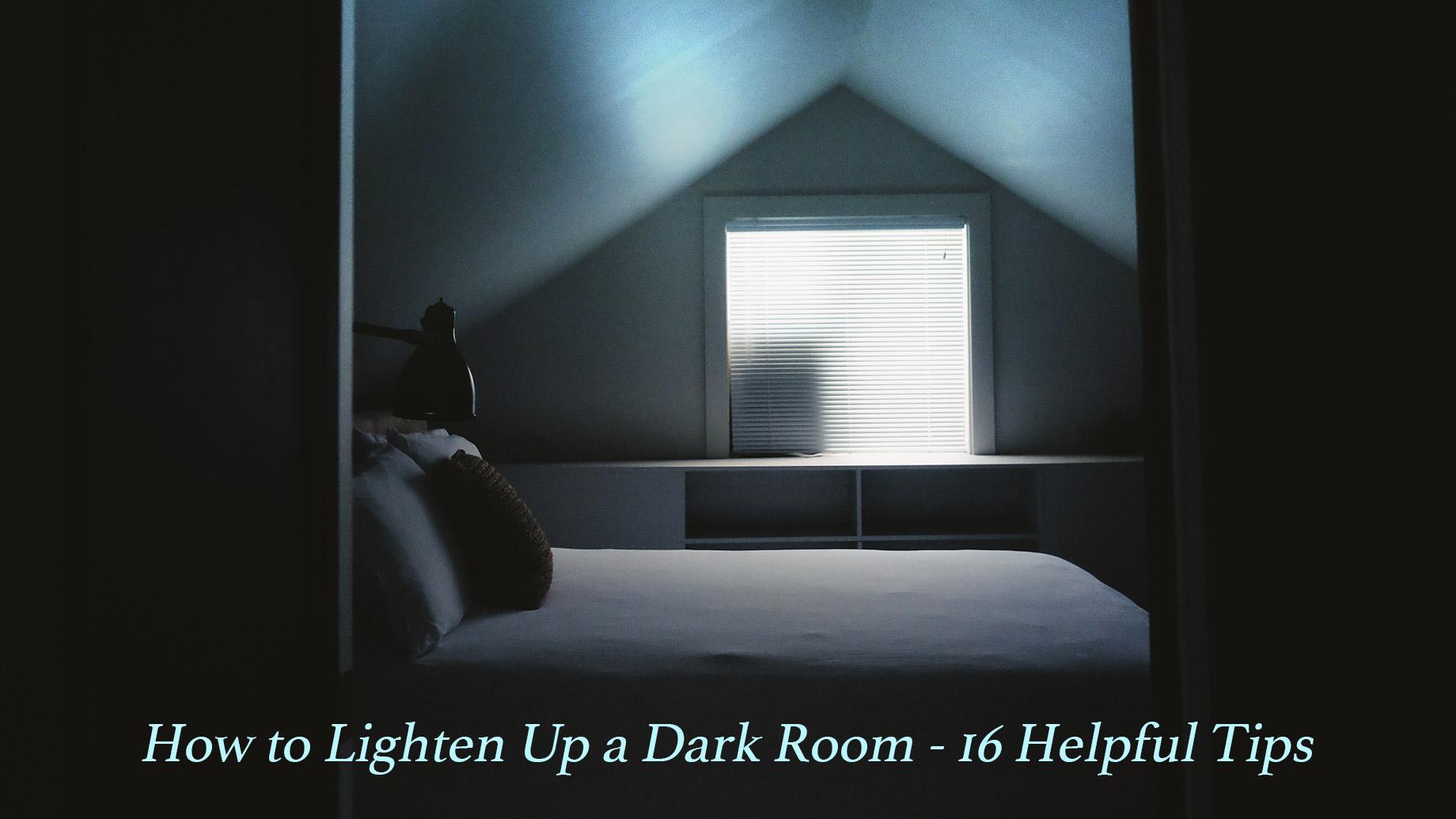 How to Lighten Up a Dark Room - 16 Helpful Tips