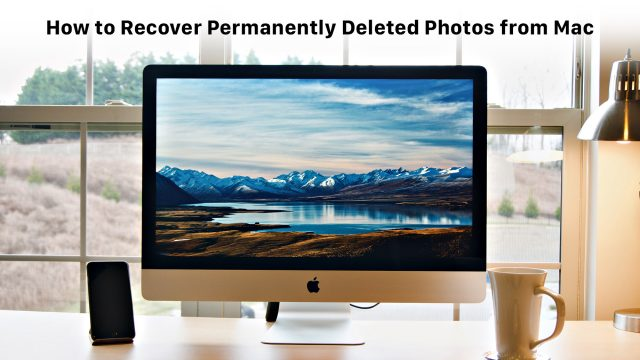 How to Recover Permanently Deleted Photos from Mac