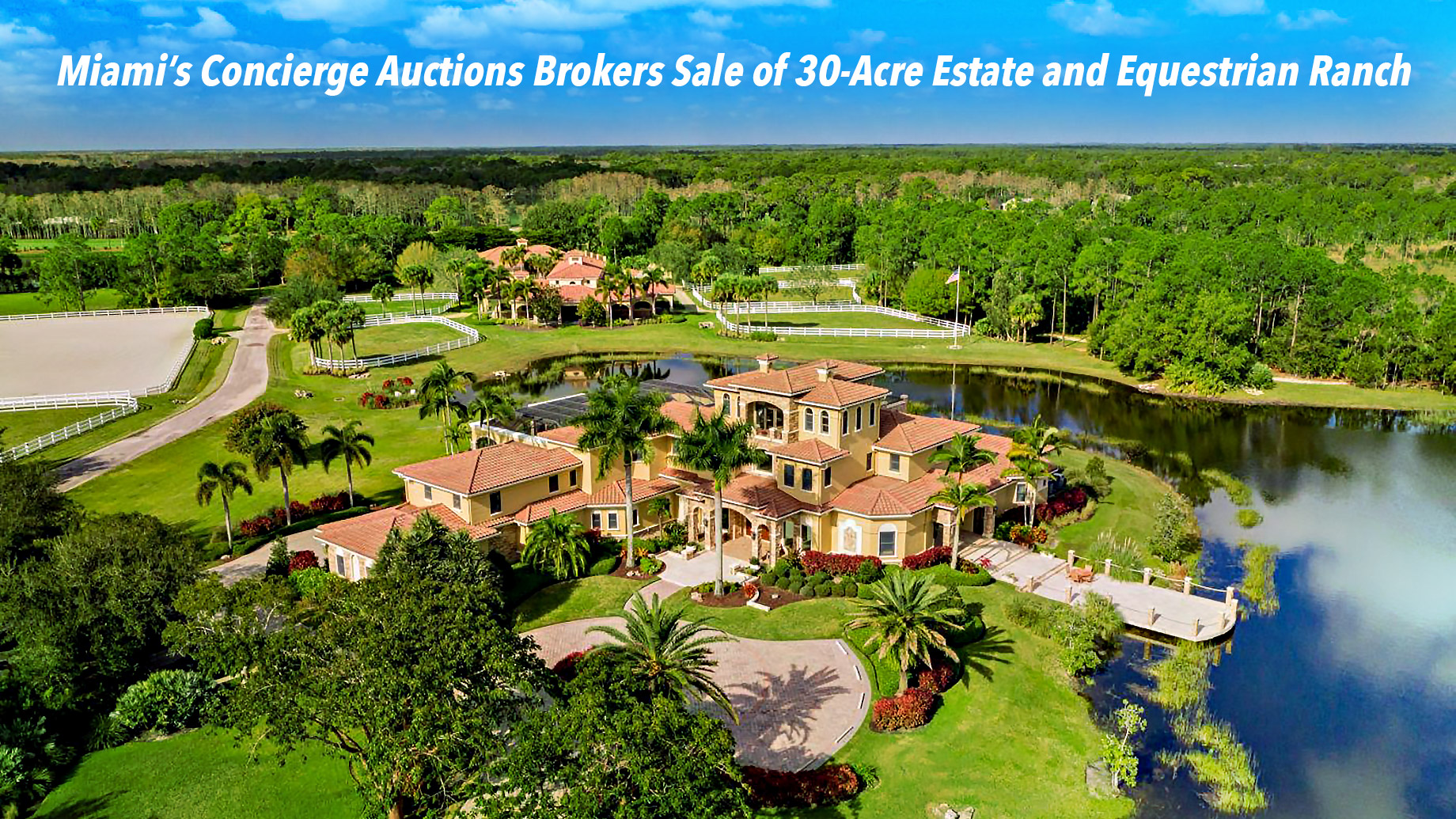 Miami's Concierge Auctions Brokers Sale of 30-Acre Estate and Equestrian Ranch