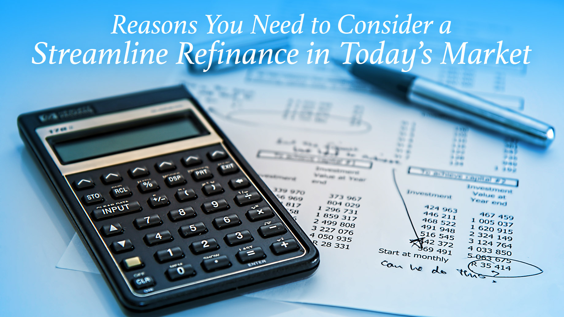 Reasons You Need to Consider a Streamline Refinance in Today's Market