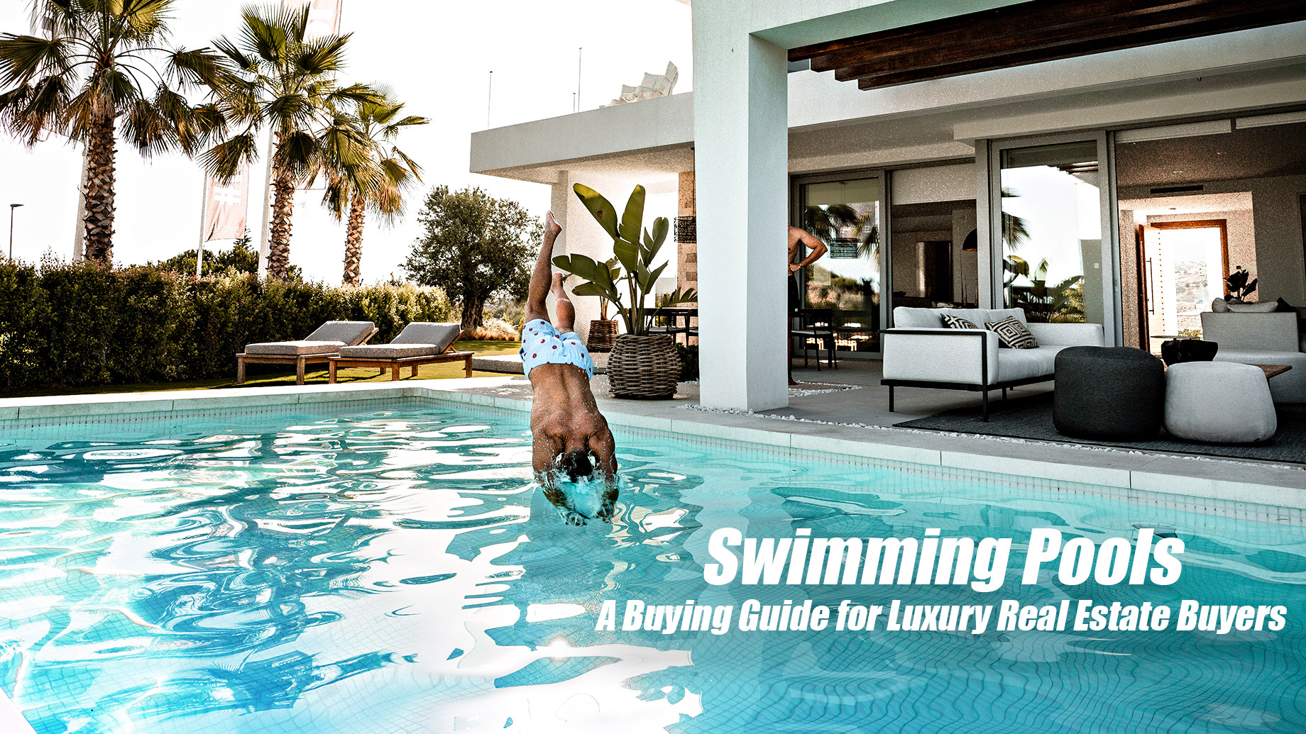 Swimming Pools - A Buying Guide for Luxury Real Estate Buyers