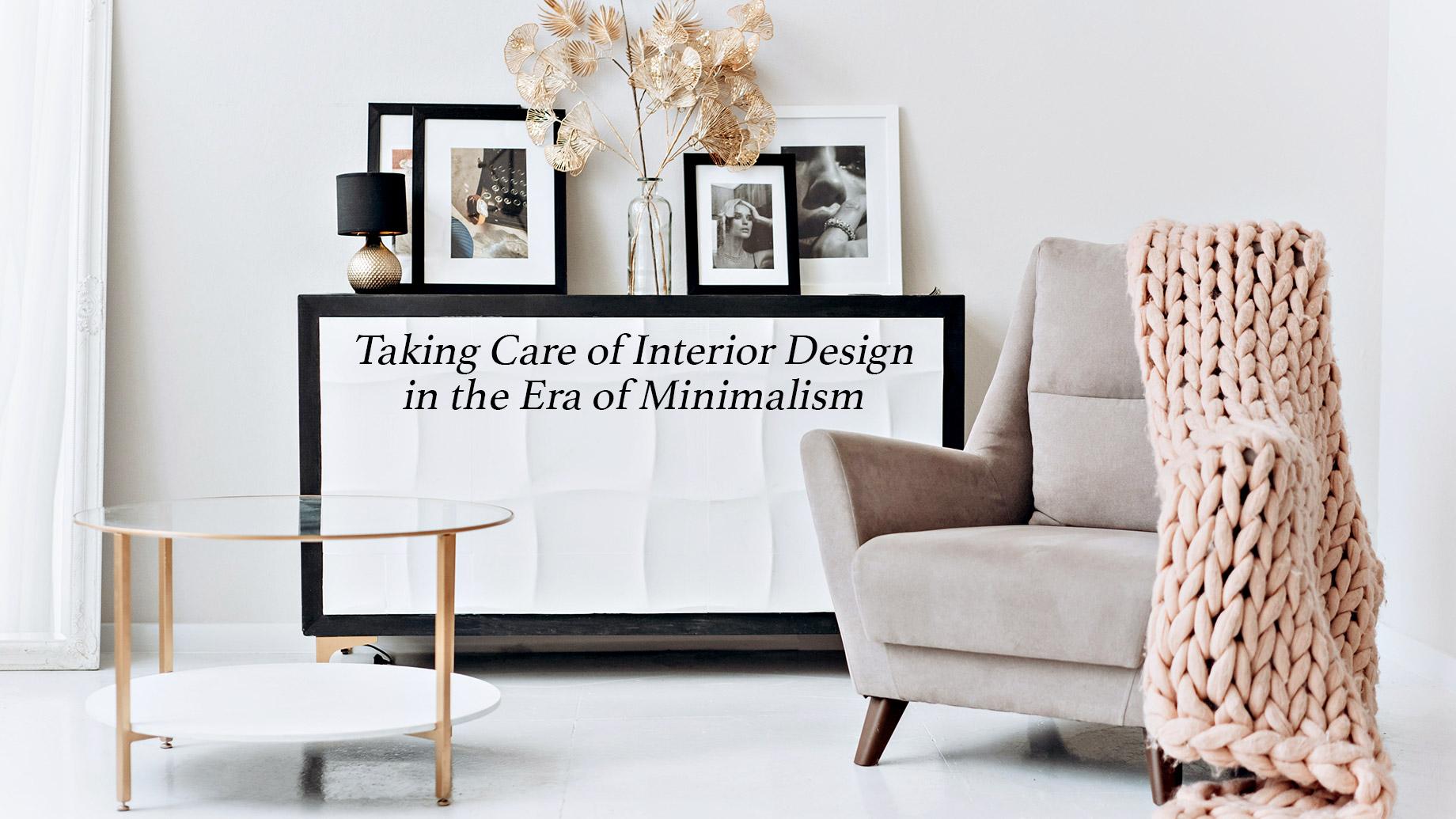 Taking Care of Interior Design in the Era of Minimalism