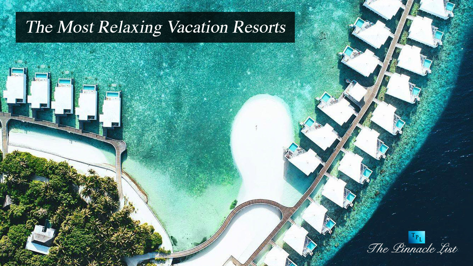 The Most Relaxing Vacation Resorts
