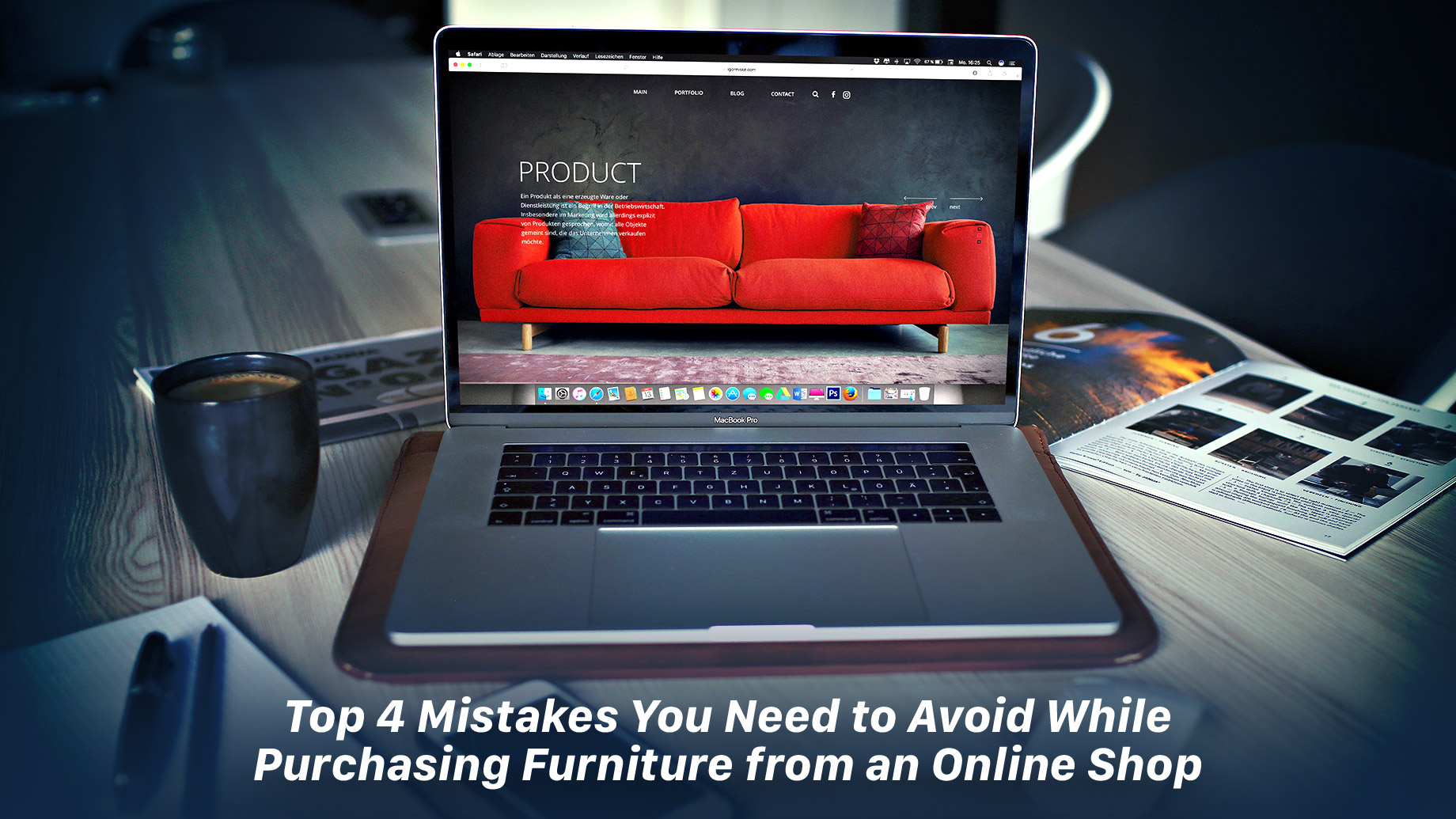 Top 4 Mistakes You Need to Avoid While Purchasing Furniture from an Online Shop