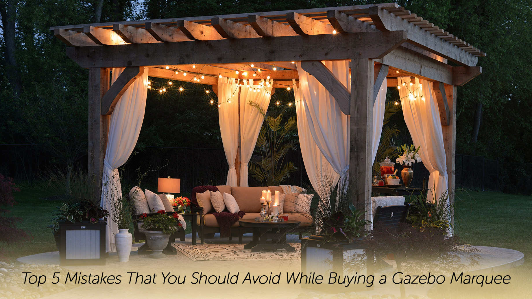 Top 5 Mistakes That You Should Avoid While Buying a Gazebo Marquee