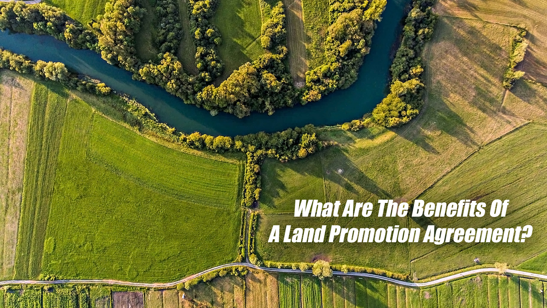 What Are The Benefits Of A Land Promotion Agreement?