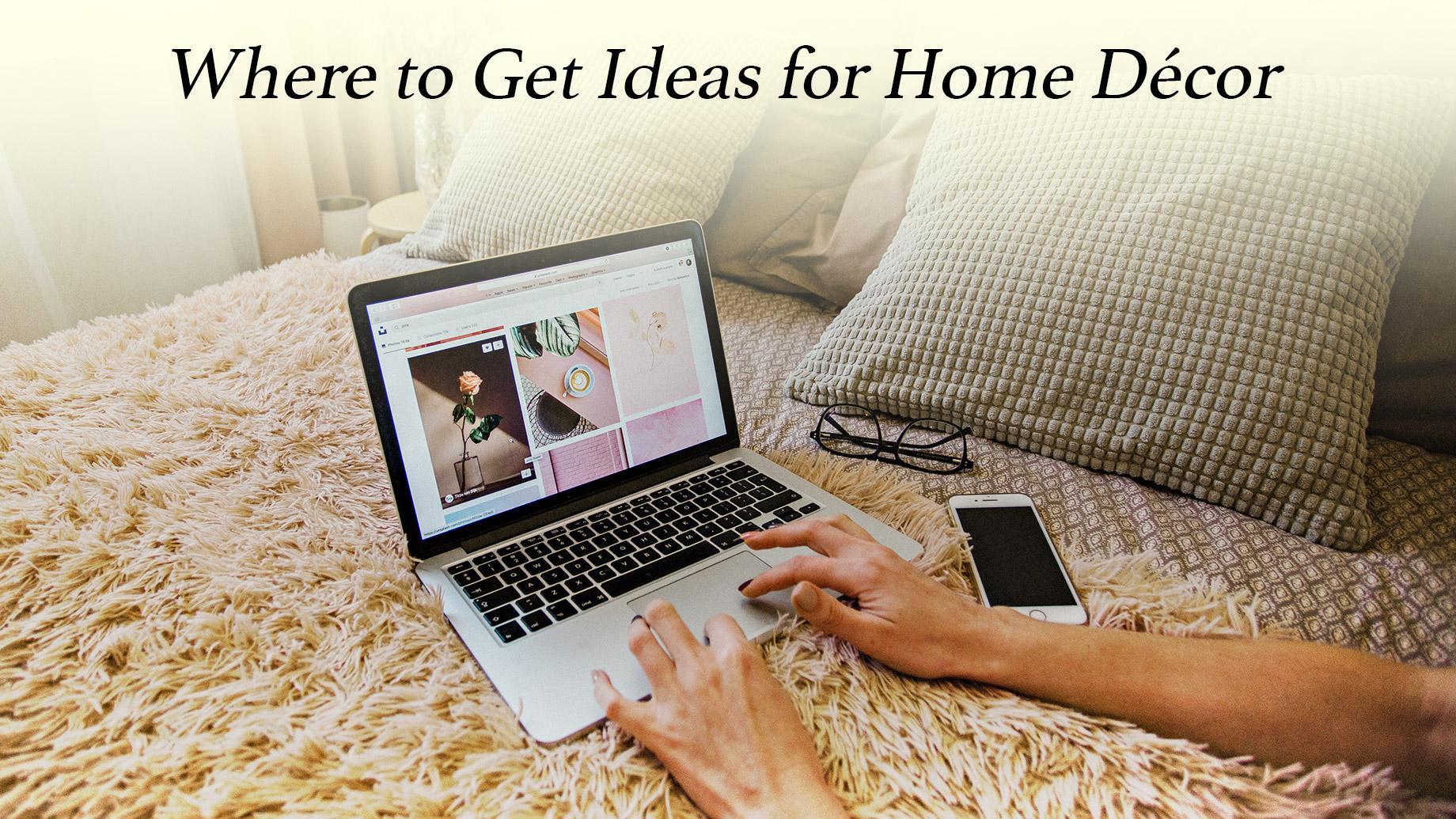 Where to Get Ideas for Home Décor