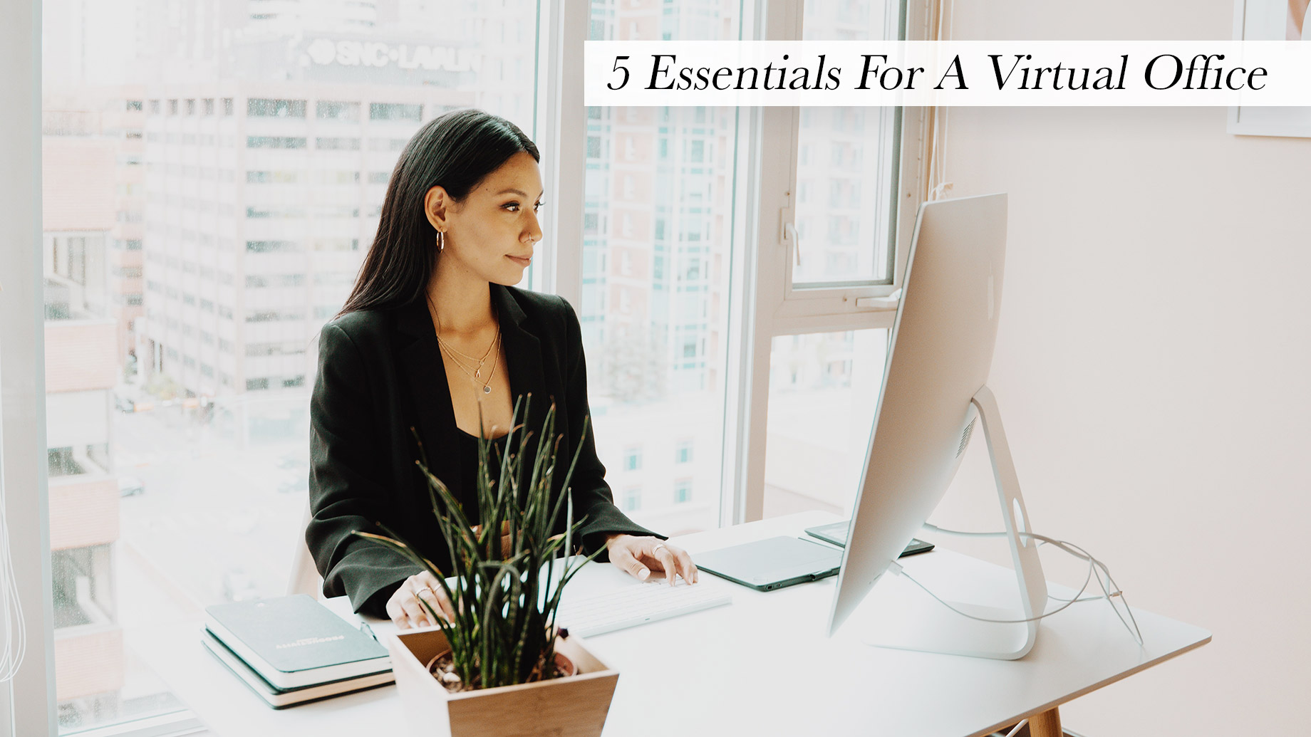 5 Essentials For A Virtual Office