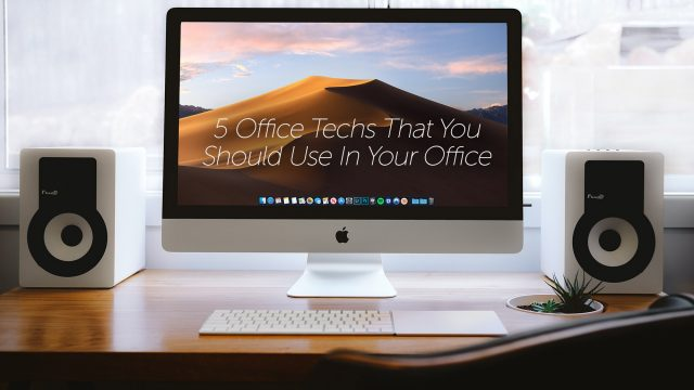 5 Office Techs That You Should Use In Your Office