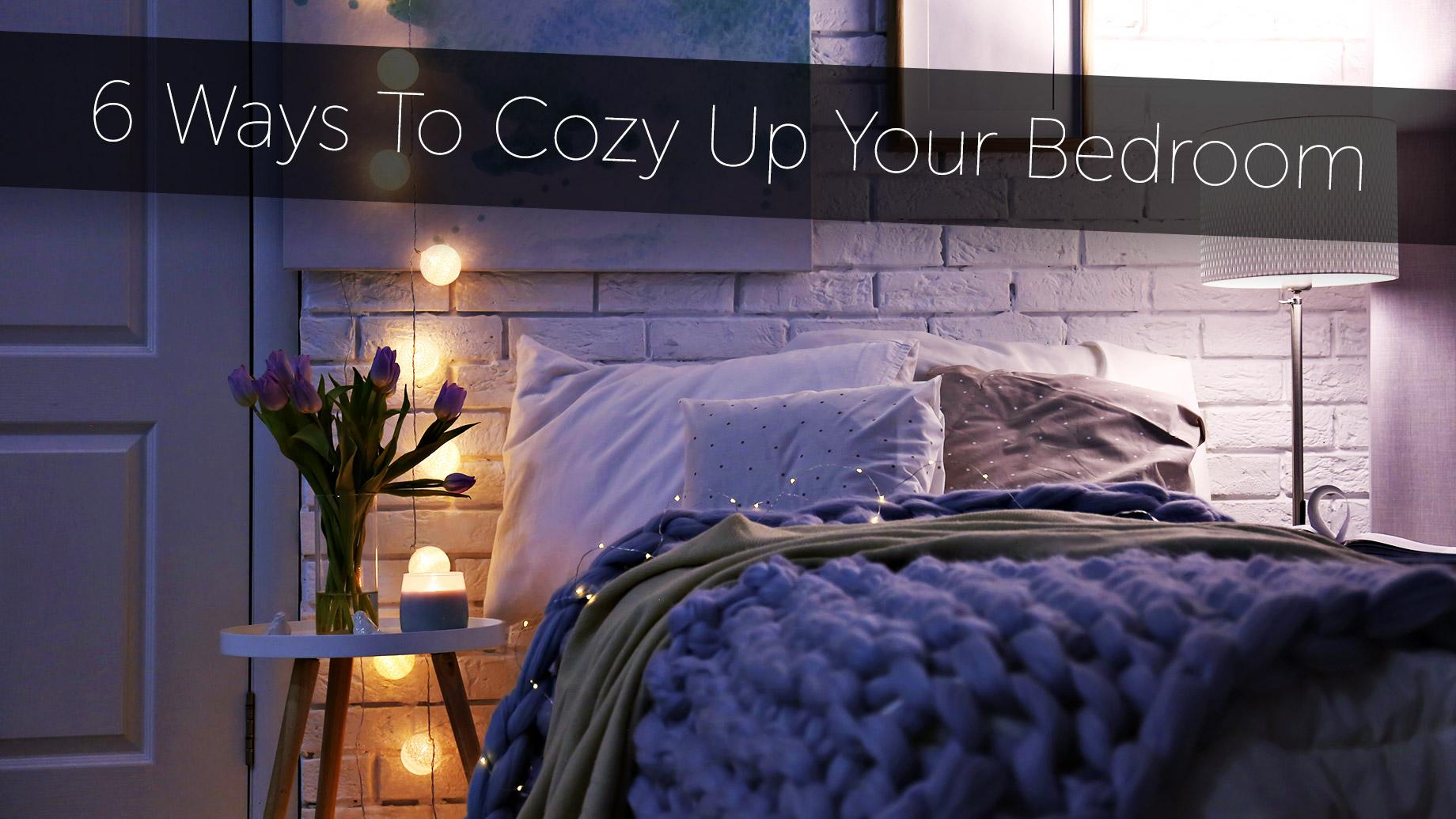 6 Ways To Cozy Up Your Bedroom