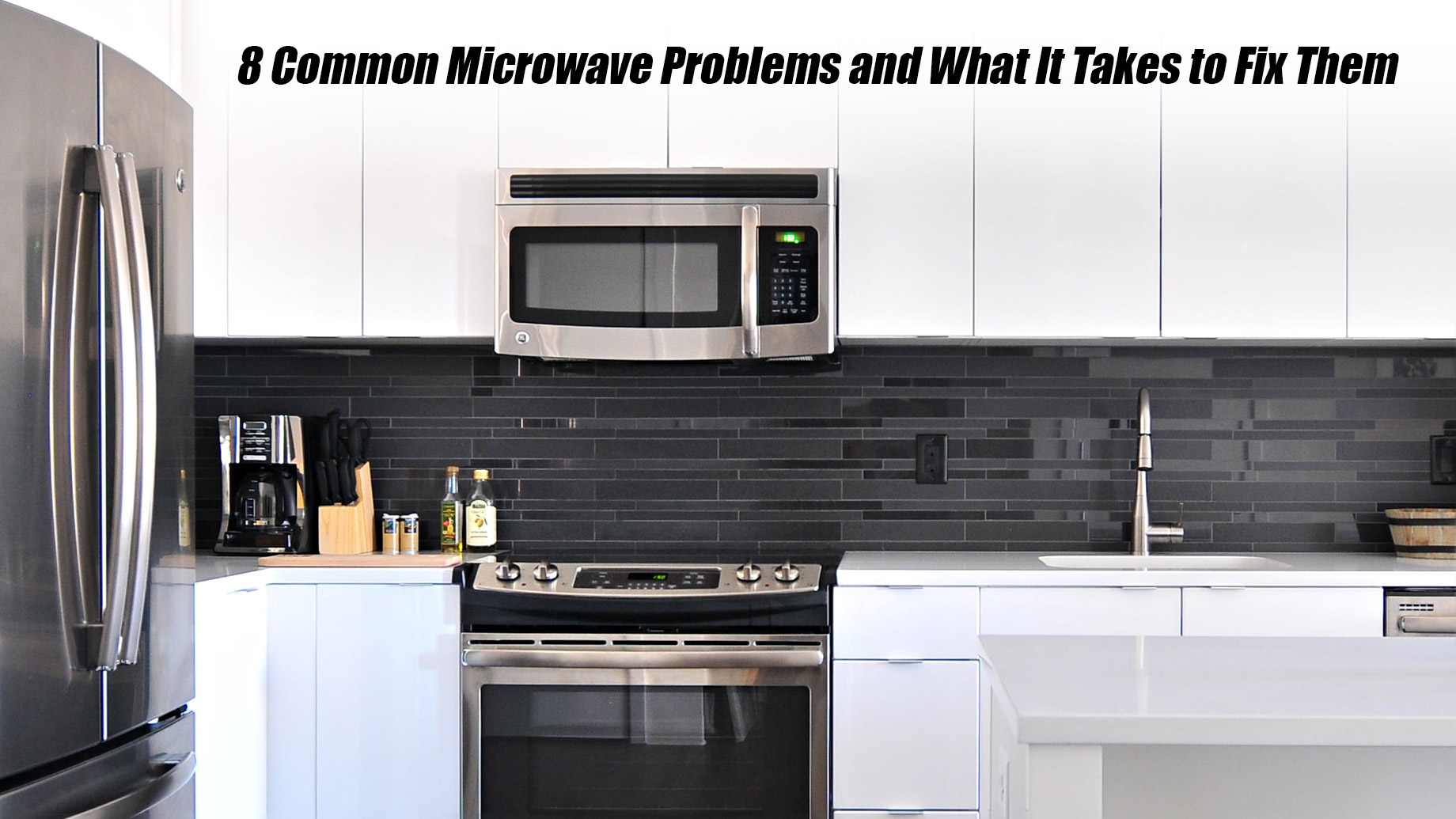 8 Common Microwave Problems and What It Takes to Fix Them