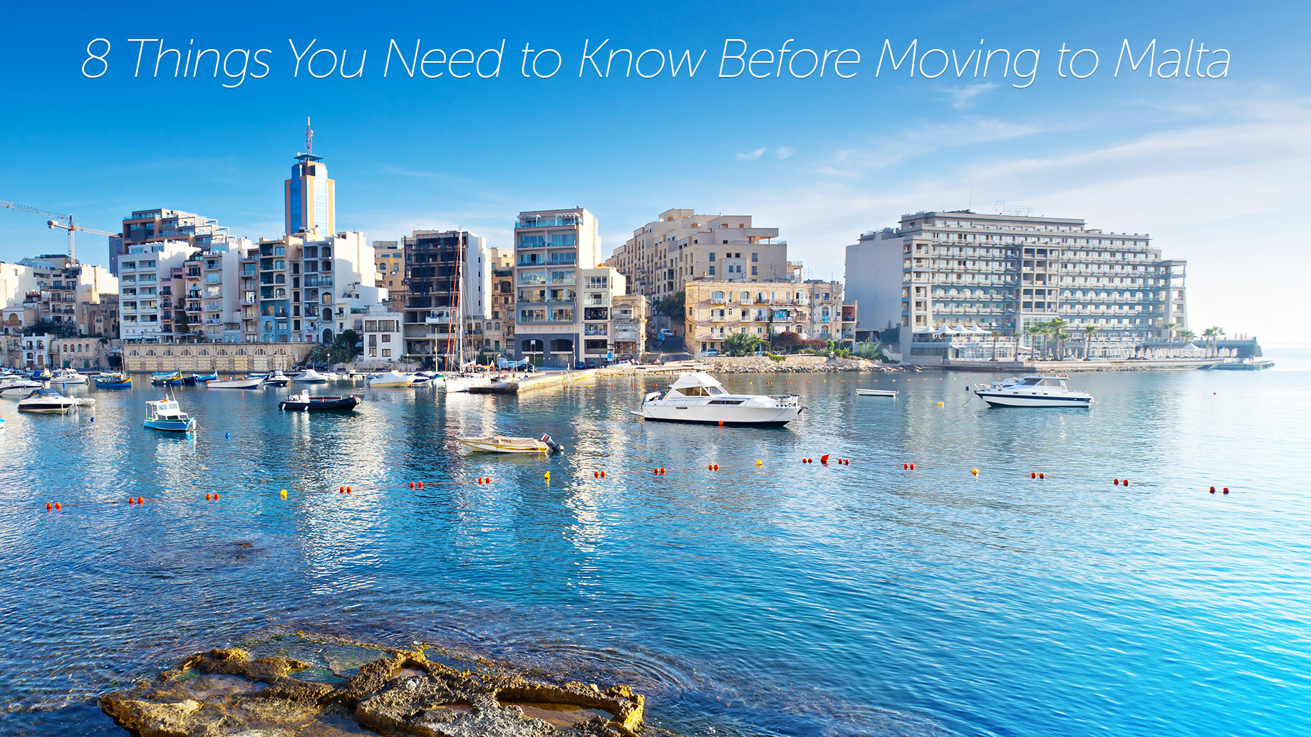 8 Things You Need to Know Before Moving to Malta