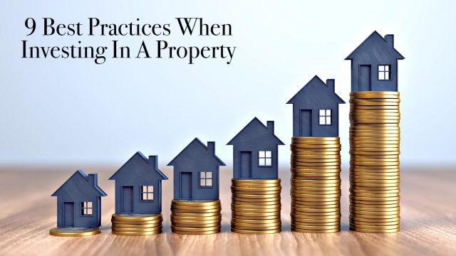 9 Best Practices When Investing In A Property