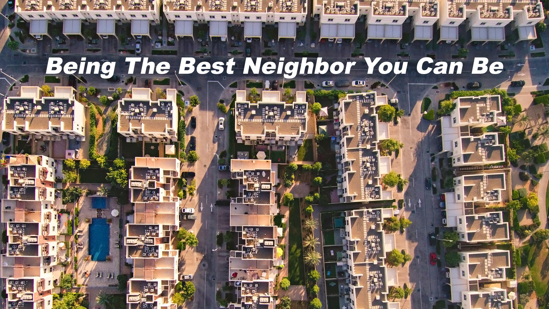 Being The Best Neighbor You Can Be