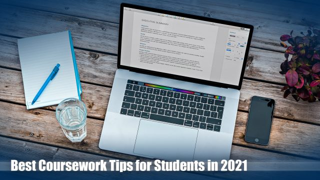 Best Coursework Tips for Students in 2021