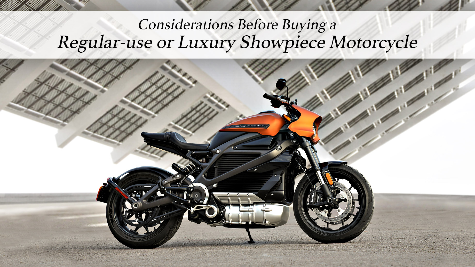 Motorcycle Tips - Considerations Before Buying a Regular-use or Luxury Showpiece Motorcycle