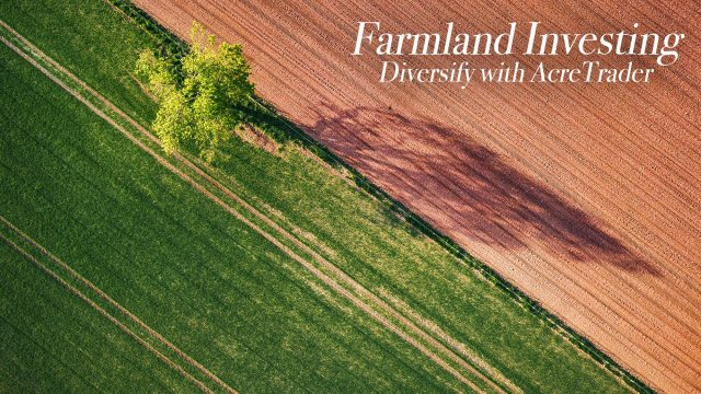 Farmland Investing - Diversify with AcreTrader